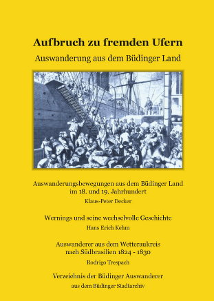 Aufbruch zu fremden Ufern - Auswanderung aus dem Büdinger Land