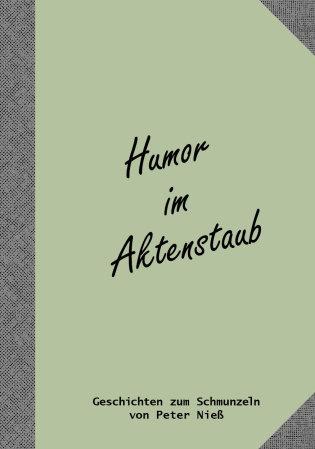 Humor im Aktenstaub - Geschichten zum Schmunzeln
