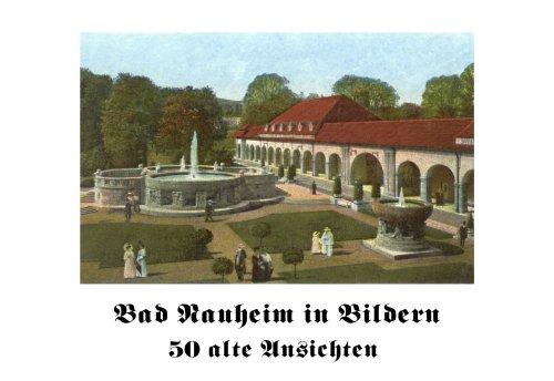 Bad Nauheim in Bildern – 50 Alte Ansichten
