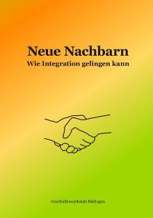 Neue Nachbarn - Wie Integration gelingen kann